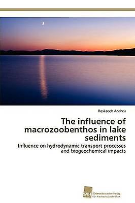 The influence of macrozoobenthos in lake sediments by Andrea Roskosch