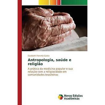 Antropologia sade e religio by Parente Costa Elizabeth