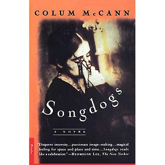 Songdogs - A Novel by Colum McCann - 9780312147419 Book