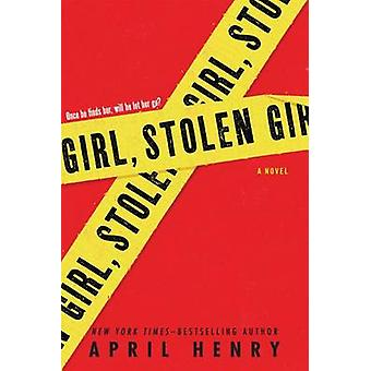Girl - Stolen by April Henry - 9780312674755 Book