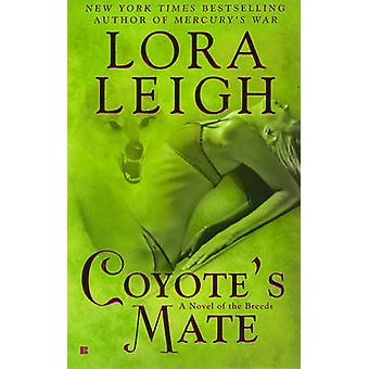Coyote's Mate by Lora Leigh - 9780425226339 Book