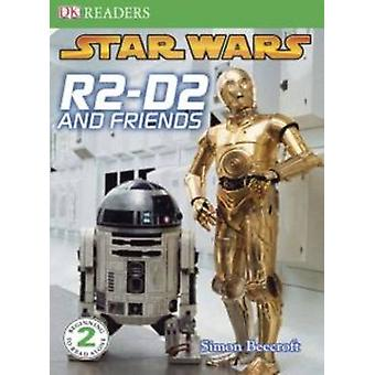 Star Wars - R2-D2 and Friends by Simon Beecroft - 9780756645168 Book