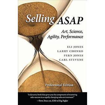 Selling ASAP - Art - Science - Agility - Performance by Eli Jones - La