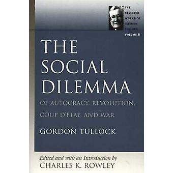 Social Dilemma - Of Autocracy - Revolution - Coup D'etat and War - v. 8