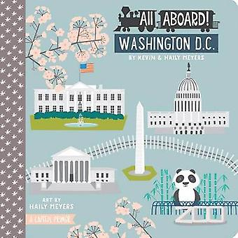 All Aboard! Washington - DC - A Capitol Primer by Kevin Meyers - Haily