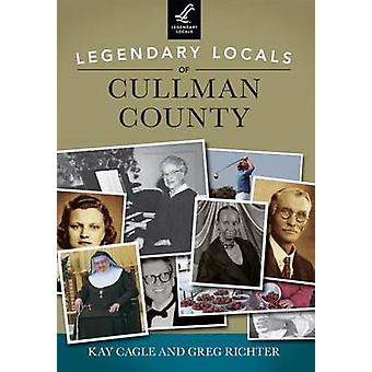 Legendary Locals of Cullman County - Alabama by Kay Cagle - Greg Rich
