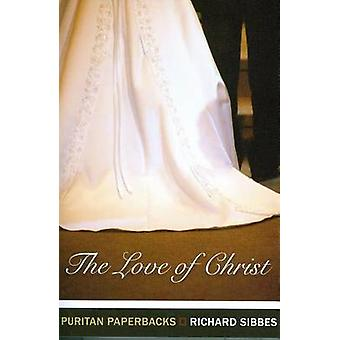 The Love of Christ by Richard Sibbes - 9781848711440 Book