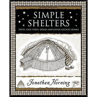 Simple Shelters - Tents - Tipis - Yurts - Domes and Other Ancient Home