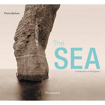 The Sea - A Celebration in Photographs by Pierre Borhan - 978208020085