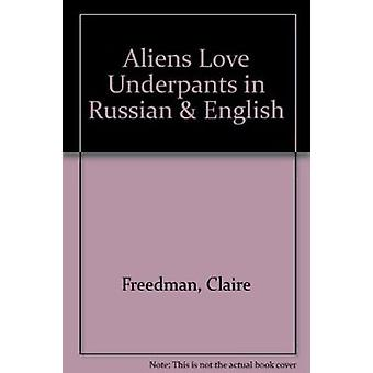 Aliens Love Underpants in Russian & English by Claire Freedman - Ben