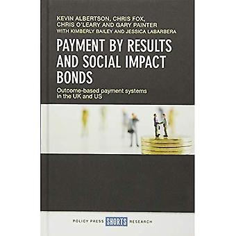 Payment by results and social�impact bonds: Outcome-based�payment systems in the UK and�US