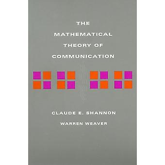 The Mathematical Theory of Communication (Paperback) by Shannon Claude E. Weaver Warren