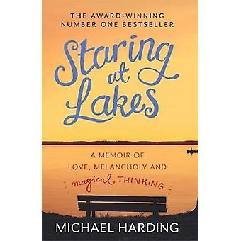 Fissare Lakes A Memoir of Love Melancholy e Magical T