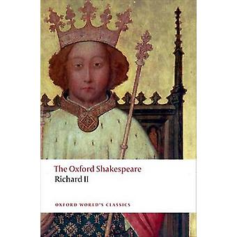 Richard II - The Oxford Shakespeare by William Shakespeare - Anthony B