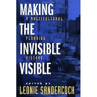 Making the Invisible Visible - A Multicultural Planning History by Leo