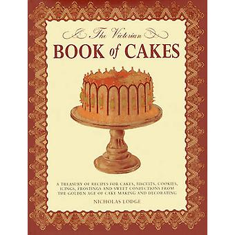 The Victorian Book of Cakes by T. Percy Lewis - A. G. Bromley - Nicho