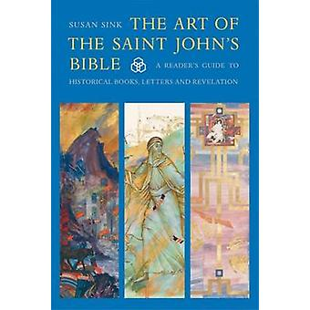 The Art of the Saint John's Bible - A Reader's Guide to Historical Boo