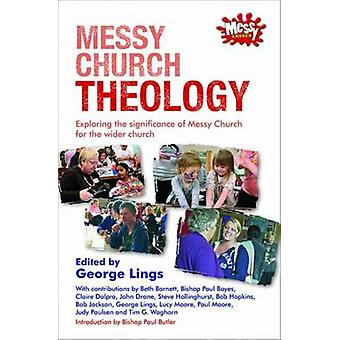 Messy Church Theology - Exploring the Significance of Messy Church for