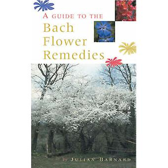 A Guide to the Bach Flower Remedies by Julian Barnard - 9780852073490