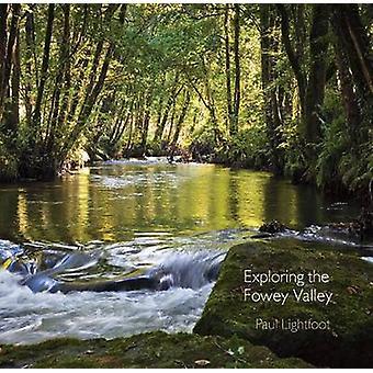 Exploring the Fowey Valley by Paul Lightfoot - Paul Lightfoot - 97809