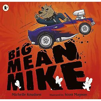 Store mener Mike af Michelle Knudsen - Scott Magoon - 9781406345025 bog