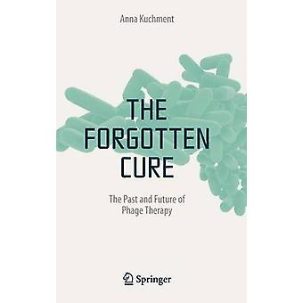 The Forgotten Cure - The Past and Future of Phage Therapy (2012) by An