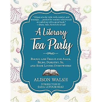 A Literary Tea Party - Blends and Treats for Alice - Bilbo - Dorothy -