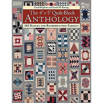 The 4 X 5 Quilt-Block Anthology - 182 Blocks for Reproduction Fabrics