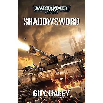 Shadowsword by Guy Haley - 9781784966102 Book