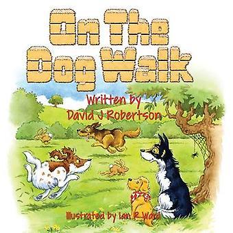 On the Dog Walk! by David J. Robertson - 9781788039338 Book