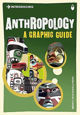 Introducing Anthropology - A Graphic Guide by Merryl Wyn-Davis - Piero