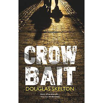 Crow Bait by Douglas Skelton - 9781910021293 Book