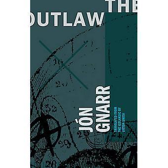 The Outlaw by Jon Gnarr - Lytton Smith - 9781941920527 Book