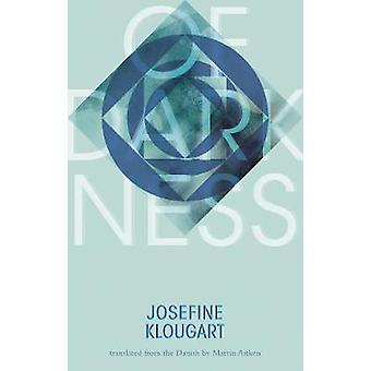 Of Darkness by Josefine Klougart - Martin Aitken - 9781941920503 Book