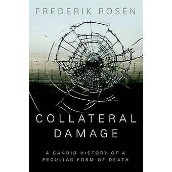 Collateral Damage - eine ehrliche Geschichte eine besondere Form des Todes von Fr