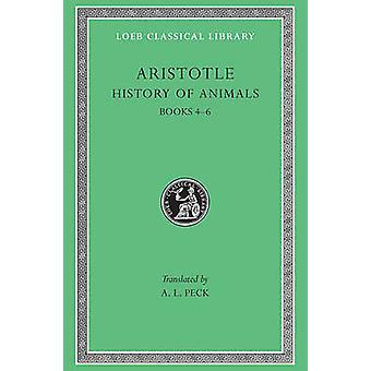 Historia Animalium - Bk. 4-6 by Aristotle - A.L. Peck - 9780674994829