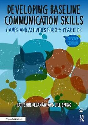 Developing Baseline Communication Skills - Games and Activities for 3-