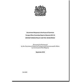 Government Response to the House of Commons Foreign Affairs Committee Report of Session 2012-13: British Foreign...