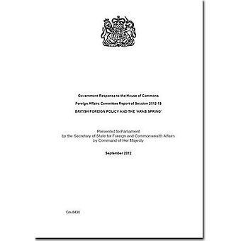 Regeringens svar på underhuset utrikesfrågor kommittén rapporten session 2012-13: brittiska utländska...