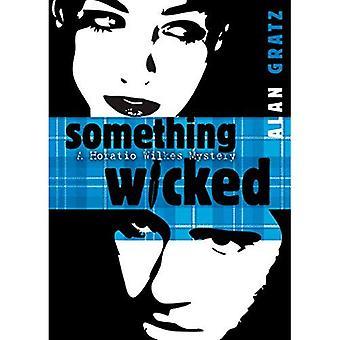 Something Wicked (Horatio Wilkes Series)