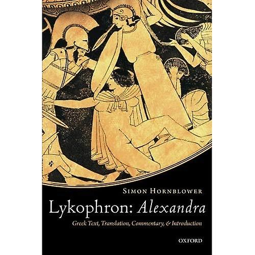 Lykophron  Alexandra  GreekText, Translation, Commentary,and Introduction