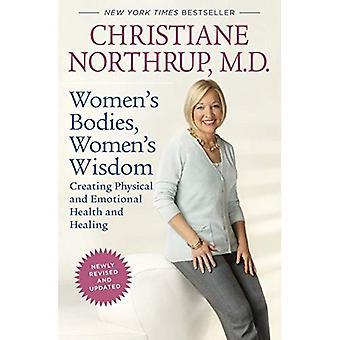 Le corps de la femme, la sagesse des femmes: création de santé physique et émotionnelle et de guérison