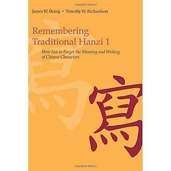 Recordar Hanzi tradicional: Cómo no hay que olvidar el significado y los caracteres de escritura del chino BK. 1