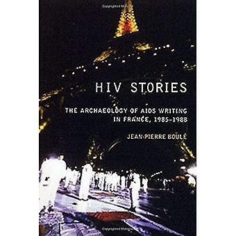 Histoires de VIH: L'archéologie de l'écriture de sida en France, 1985-1988