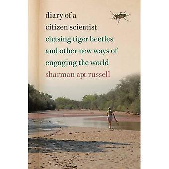 Tagebuch eines Bürgers Wissenschaftlers: jagen Tiger Käfer und andere neue Wege der Beteiligung der Welt