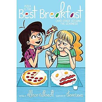 Pizza Is het beste ontbijt: (en andere lessen ik Ve geleerd)
