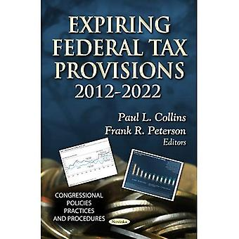 EXPIRING FEDERAL TAX PROVISIONS 20122022 (Congressional Policies, Practices and Procedures: American Political...