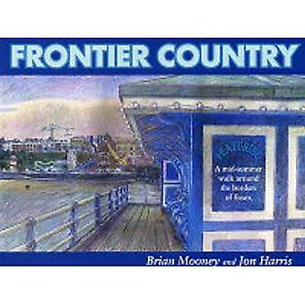 Frontier Country: A Walk Around Essex Borders: A Walk Around the Essex Borders