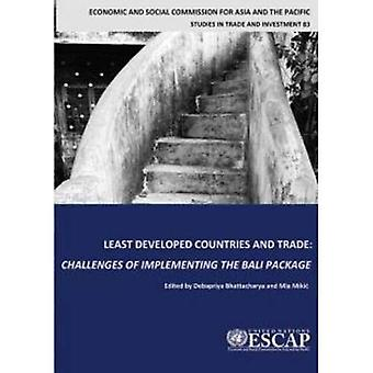 Least Developed Countries and Trade: Challenges of Implementing the Bali Package (Studies in Trade and Investment)