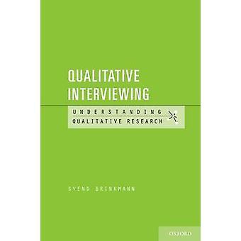 Qualitative Interviewing by Svend Brinkmann